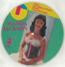 "Wanda Jackson 7"" LTD Edition Picture Disc - Lets Have a Party c/w Long Tall Sally"
